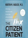 The Citizen Patient (MP3): Reforming Health Care for the Sake of the Patient, Not the System